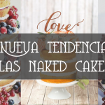 NUEVA TENDENCIA: LAS NAKED CAKES