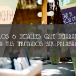 LOS 6 DETALLES QUE DEJARÁN A TUS INVITADOS SIN PALABRAS