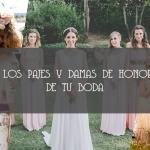 LOS PAJES Y DAMAS DE HONOR DE TU BODA