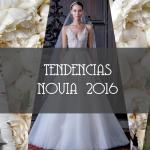 TENDENCIAS NOVIA 2016