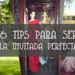 "6 TIPS PARA SER ""LA INVITADA PERFECTA"" EN UNA BODA"